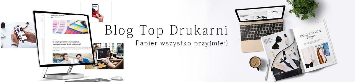 TOPDRUK24.PL – TOPowy blog o poligrafii i nie tylko